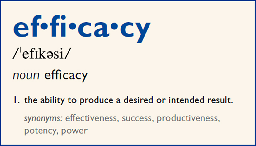 noun efficacy - the ability to produce a desired or intended result.