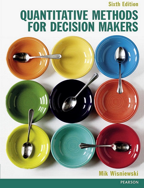 Quantitative Methods for Decision Makers 6th edn, 6/E