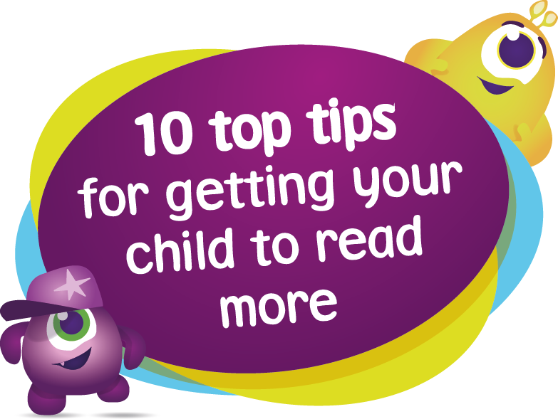 10 top tips for getting your child to read more