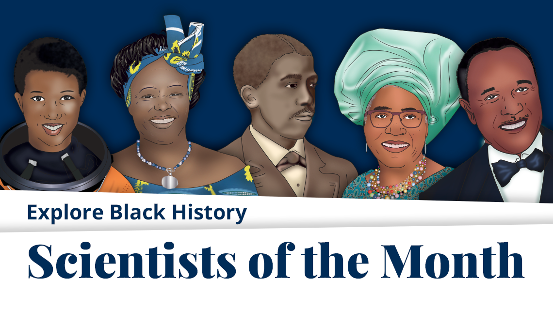 Explore Black History Scientists of the Month