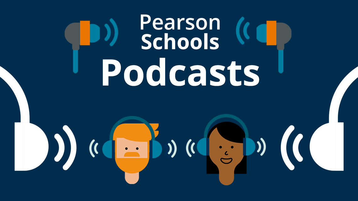Pearson Schools Podcasts