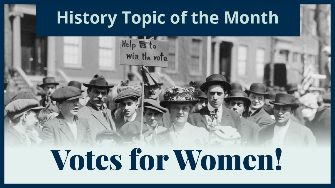 History topic of the month: Votes for Women!