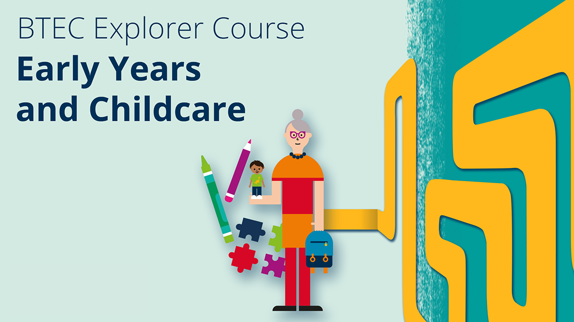 BTEC Explorer Course - Early Years and Childcare