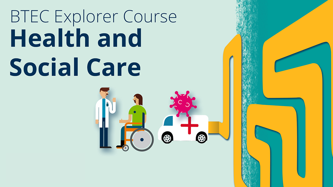 BTEC Explorer Course - Health and Social Care