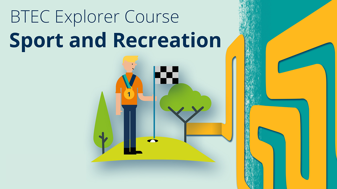 BTEC Explorer Course - Sport and Recreation